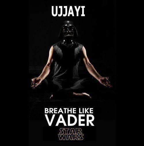 Love this. Darth Vader Yoga. Use your ujjayi breath! Yoda Geek I am.