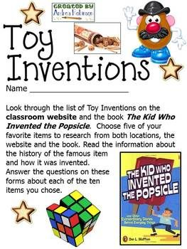 This packet provides an outline for students to research famous toys!  The packet uses two books~ (The Kid Who Invented the Popsicle and Toys!) for students to research how the toy was invented!  The students research 10 different toys and then create a Toy Invention project at the end of the unit!
