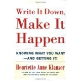 Write It Down, Make It Happen: Knowing What You Want And Getting It (Paperback)By Henriette Anne Klauser PhD