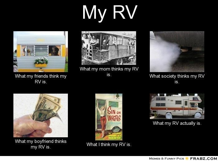 My Rv Meme Generator What I Do Rv Memes And Funny
