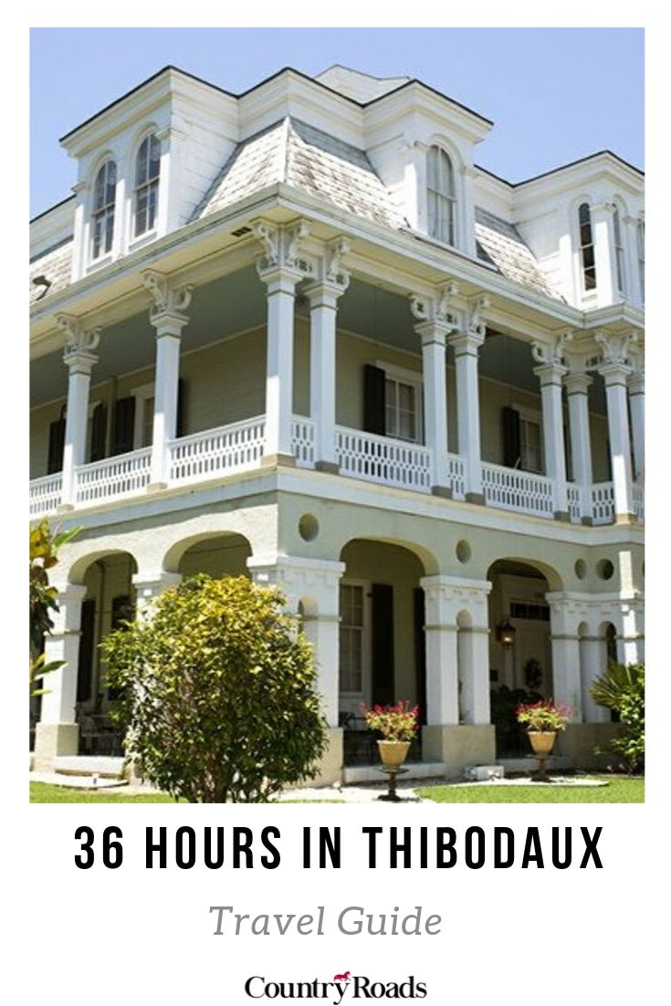Thibodaux, Louisiana delivers a small town getaway with a