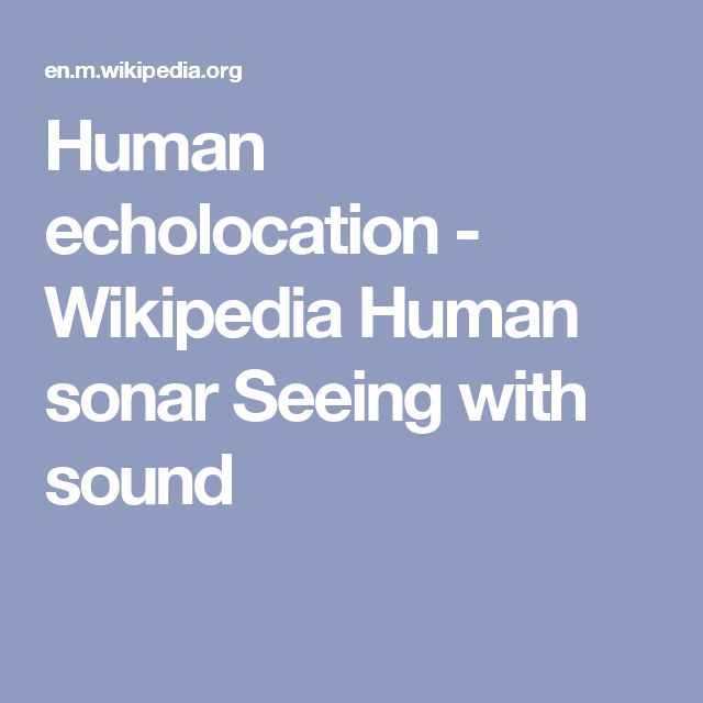 Human echolocation - Wikipedia Human sonar Seeing with sound