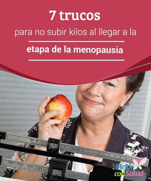7 trucos para no subir kilos al llegar a la etapa de la menopausia   Los cambios que se producen en la menopausia implican un aumento considerable de peso. Conoce 7 trucos para evitarlo.