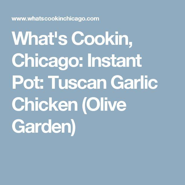 What's Cookin, Chicago: Instant Pot: Tuscan Garlic Chicken (Olive Garden)