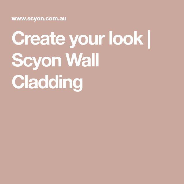 Create your look | Scyon Wall Cladding