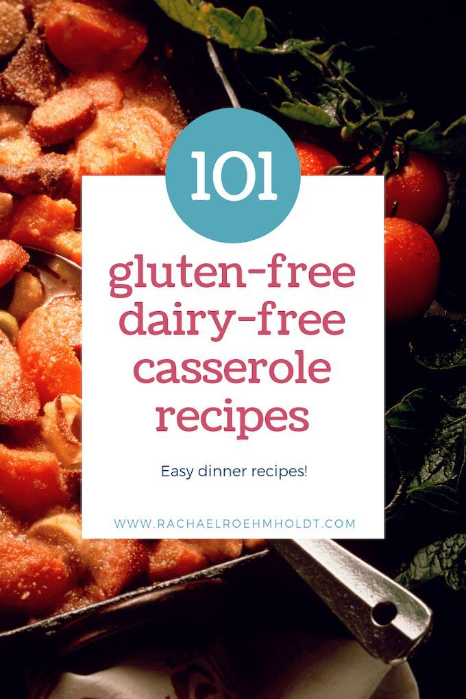 101 Gluten Free Dairy Free Casserole Recipes Dairy Free Recipes Dinner Free Casserole Recipes Gluten Free Dairy Free Recipes