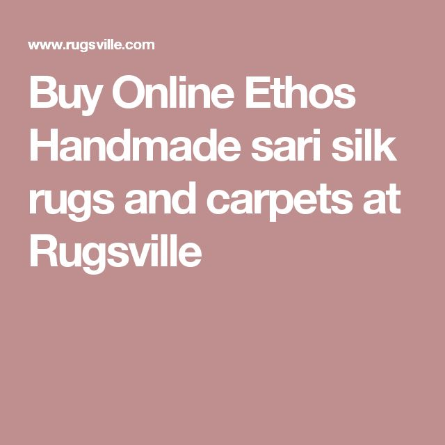 Buy Online Ethos Handmade sari silk rugs and carpets at Rugsville