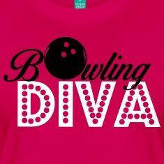 Bowling Diva: Bowling, Bowler, Bowling Team, Bowling Shirt, shirt, team, split, strike, 300, pin, ball, spare, sport, funny, quote, bowl, brunswick, family, fun, fan, women, win, dress, woman,