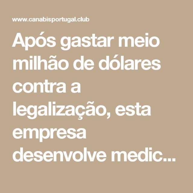 Após gastar meio milhão de dólares contra a legalização, esta empresa desenvolve medicamentos com canabinóides sintéticos » Canábis Clube de Portugal