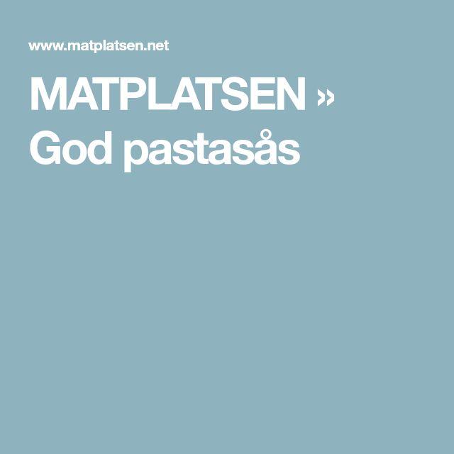 MATPLATSEN » God pastasås