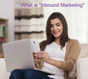 What is Inbound Marketing beyond being a new buzz word?