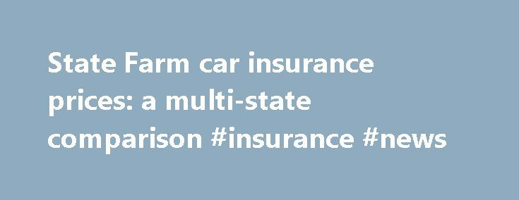 State Farm car insurance prices: a multi-state comparison #insurance #news http://insurance.remmont.com/state-farm-car-insurance-prices-a-multi-state-comparison-insurance-news/  #car insurance prices # State Farm car insurance prices: a multi-state comparison We go looking for a good neighbor in a few states to see the difference in State Farm car insurance prices Free Auto Insurance Quotes State Farm is the nation's leading car insurance provider with just over 18 percent of the total…