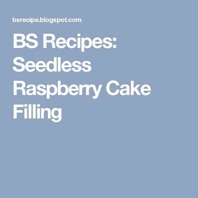 BS Recipes: Seedless Raspberry Cake Filling