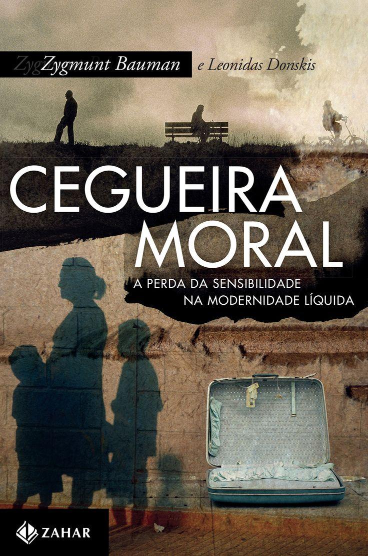 Cegueira Moral - Zygmunt Bauman