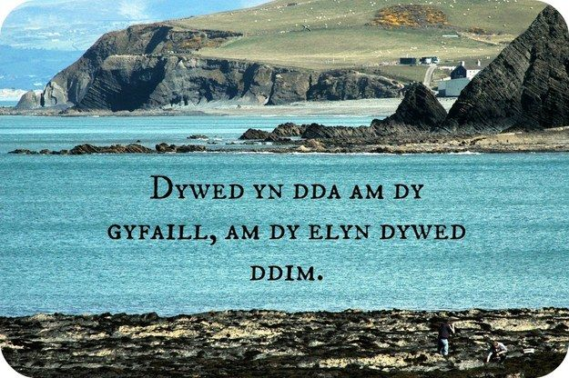 Speak well of your friend, say nothing of your enemy.   Community Post: 15 Gorgeous Welsh Proverbs By Which To Live Your Life