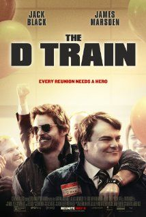 3.  The D Train - May 8, 2015 R - Stars: Jack Black, James Marsden, Kathryn Hahn.  -  The head of a high school reunion committee travels to Los Angeles to track down the most popular guy from his graduating class and convince him to go to the reunion. - COMEDY - © IFC.