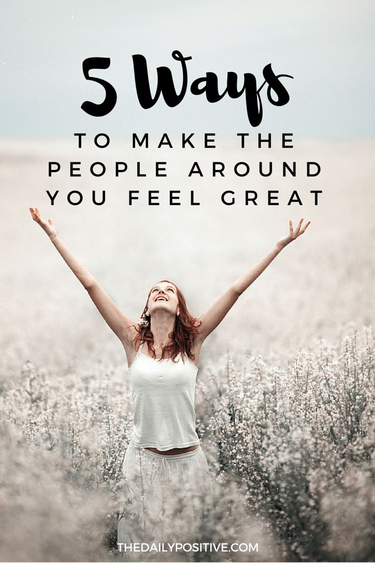 We all have a few things in common. We want to be liked, loved, and happy. Some people make us feel valued. Some people make us feel special. But others can make us feel discouraged, unimportant, and small. Here are 5 ways I've seen leaders successfully make the people around them feel great.
