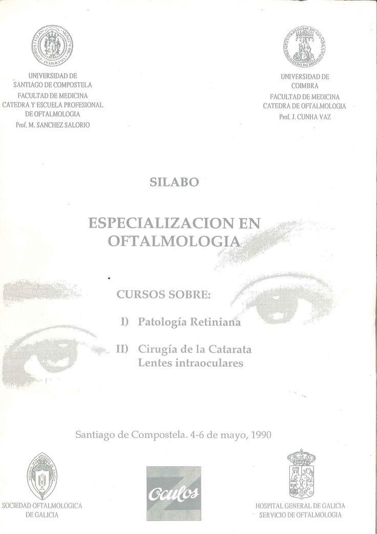 Especialización en oftalmología: cursos sobre I) Patología retiniana, II) Cirugía de la catarata, Lentes intraoculares------------------------------------Doazón do Dr. Suárez López