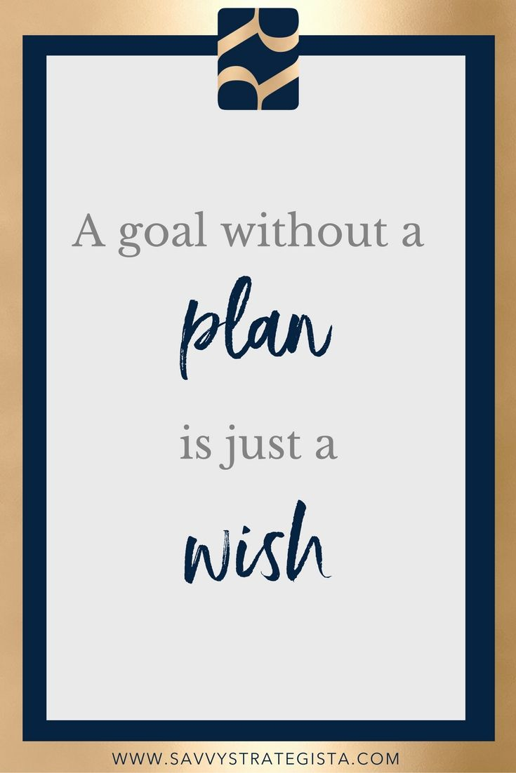 A goal without a plan is just a wish. Motivational quote, inspirational, intentional, Entrepreneur cheat sheet on how to up level, tools, design, management, Social Media, small business, tips, daily