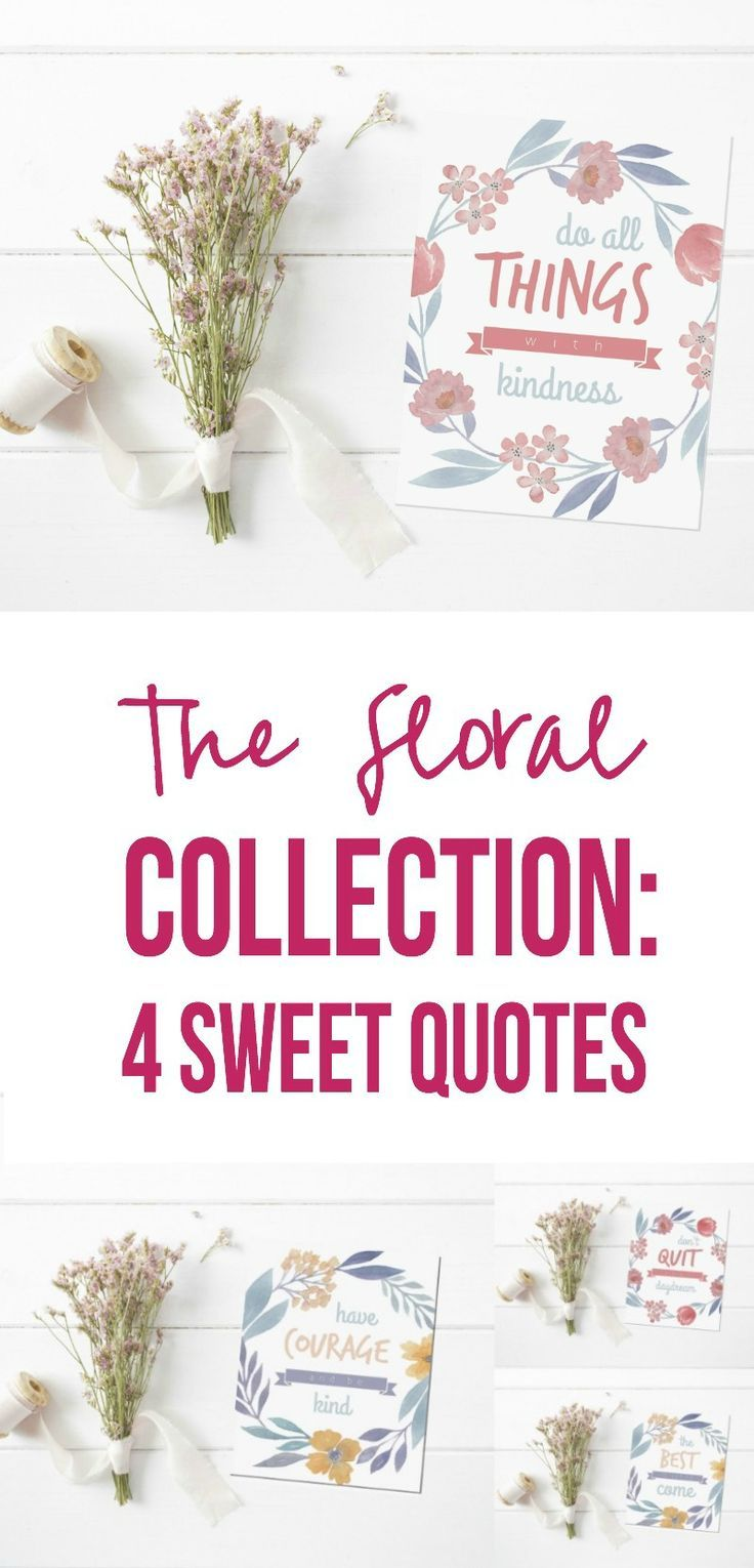 How sweet are these four floral printables? I love the quotes and the watercolor flowers! I love how they all go together too.
