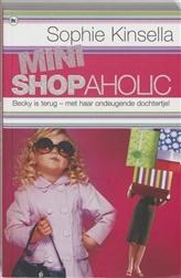 Mini shopaholic http://www.bruna.nl/boeken/mini-shopaholic-9789044333077