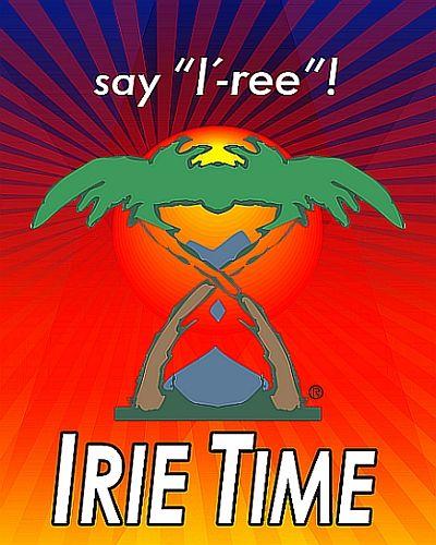 """Say """"I'-ree""""!    http://IRIETIME.com"""