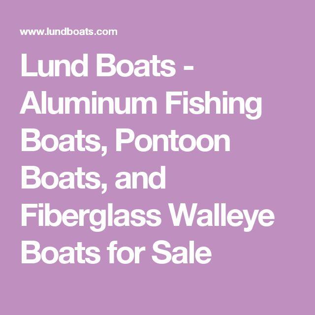 Lund Boats - Aluminum Fishing Boats, Pontoon Boats, and Fiberglass Walleye Boats for Sale