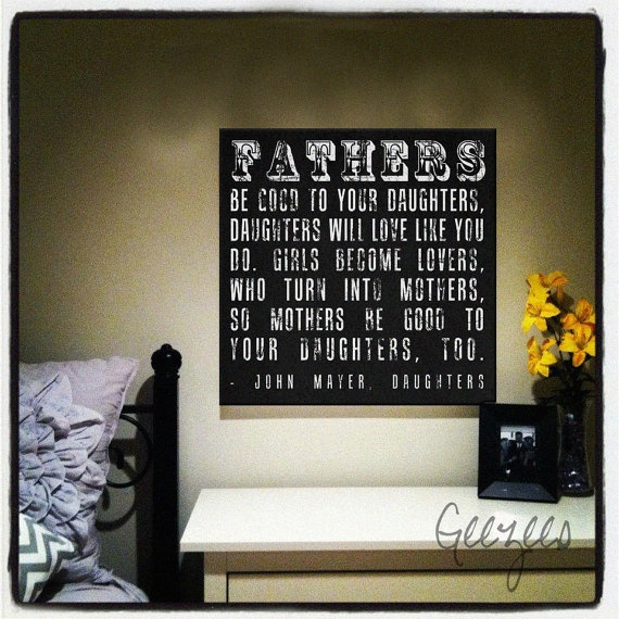 Father's be good to your daughters canvas word art  by Geezees Custom Canvas: Wall Signs, John Mayer, Gifts Ideas, Father Day, Canvas Art, Parents Plays, Words Art, Daughters Black, Canvases