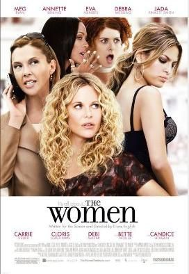 The Women stars Meg Ryan, along with a slew of other actresses. It's a remake of a 1939 film.