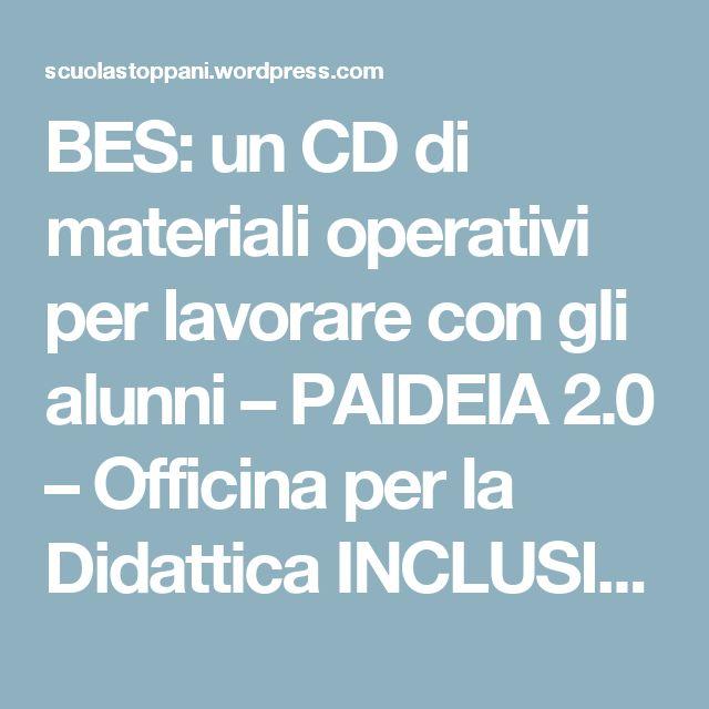 BES: un CD di materiali operativi per lavorare con gli alunni – PAIDEIA 2.0 – Officina per la Didattica INCLUSIVA