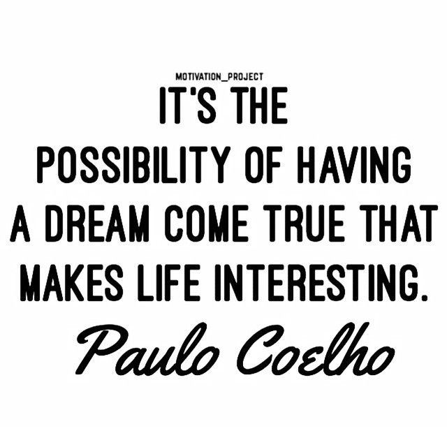 It's the possibility of having a dream come true that makes life interesting. #goodmorning #motivation #saturday #morning #weekend #riseandshine #inspiration #live #love #laugh #enjoy #life #dream #smile #yolo #qotd #quote #quotes #instaquote #paulocoelho #goodvibes #positiveenergy #lifestyleblogger