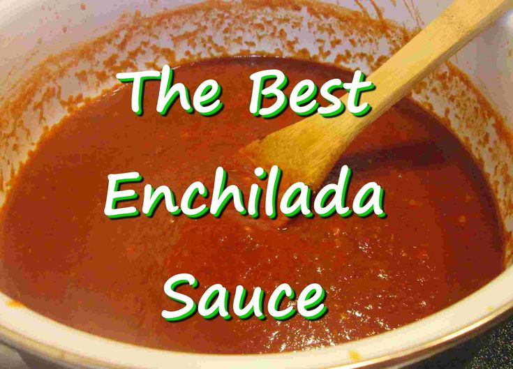 Authentic The Best Homemade Mexican Enchilada Sauce, ,