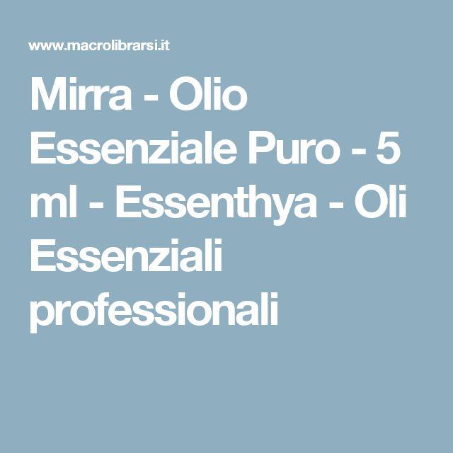 Mirra - Olio Essenziale Puro - 5 ml  - Essenthya - Oli Essenziali professionali
