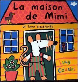 Mimi la souris - La maison de Mimi - Lucy Cousins