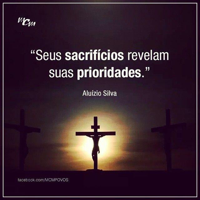 """His sacrifices reveal His priorities"""