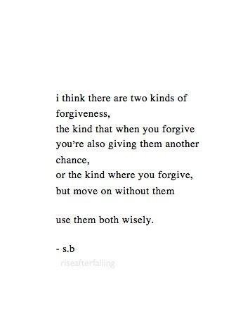 """Two kinds of forgiveness. """"Creo que hay dos tipos de perdón. Con el que perdonas y das otra oportunidad y con el que perdonas pero sigues adelante sin esa persona. HAY QUE SABER ESCOGER CUAL ES CUAL SABIAMENTE. #frases #quotes"""