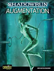 Shadowrun: Augmentation; Adv. Medtech Rulebook, 4th Edition