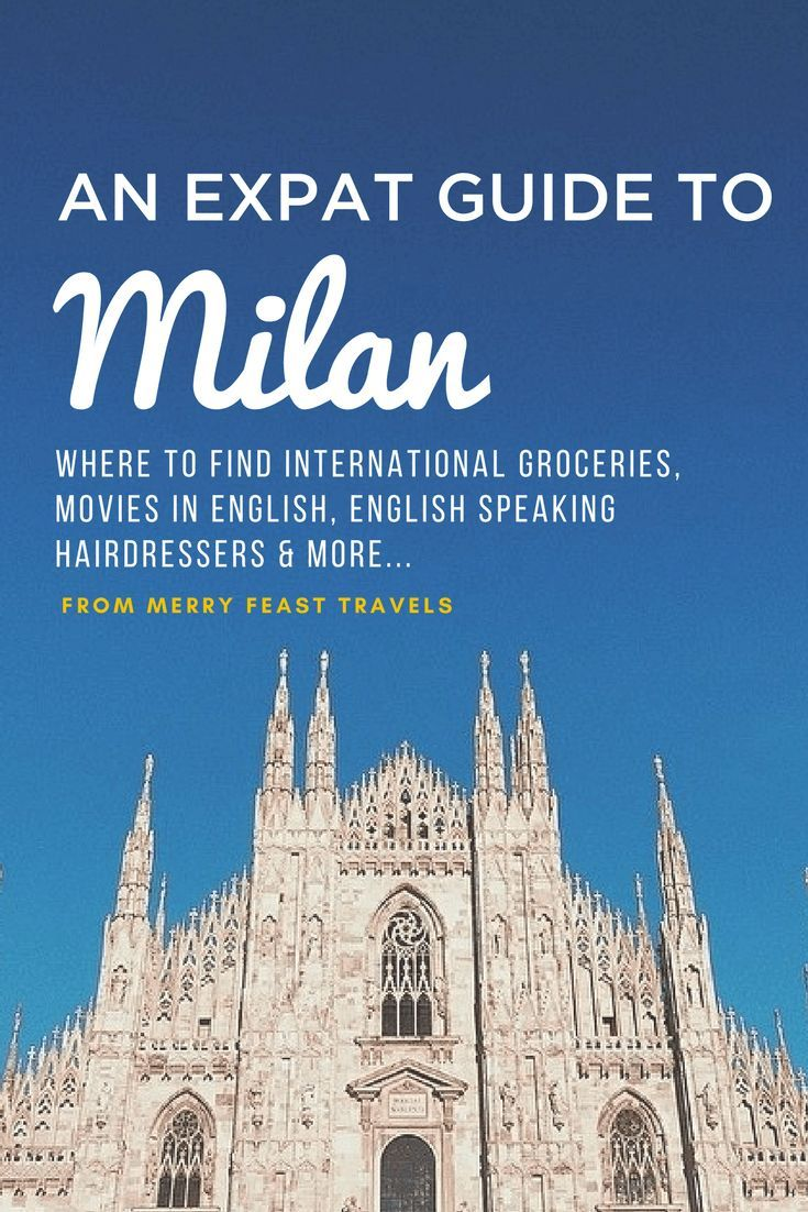 An Expat Guide to Milan: Our favorite places to find international groceries, Original Language movies, English speaking hairdressers and more!   #milan #italytravelguide