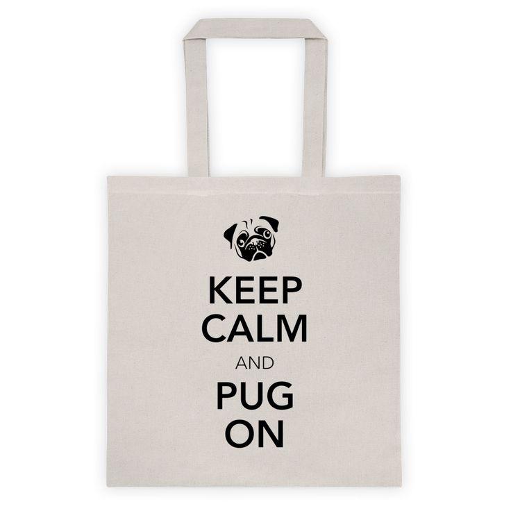 Keep Calm & Pug On Tote bag
