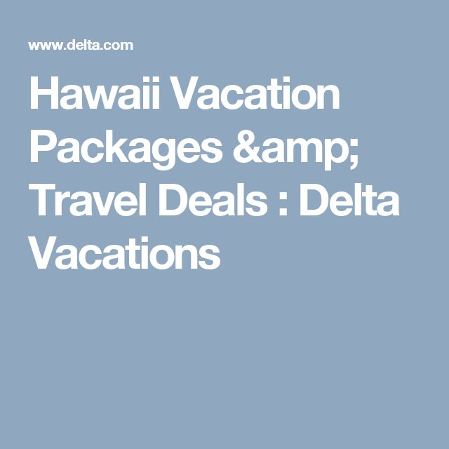 Hawaii Vacation Packages & Travel Deals : Delta Vacations
