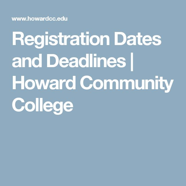 Registration Dates and Deadlines | Howard Community College