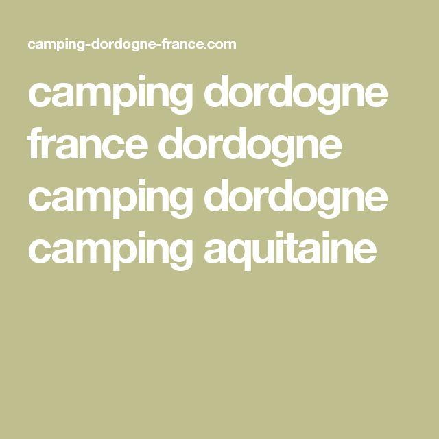 camping dordogne france dordogne camping dordogne camping aquitaine