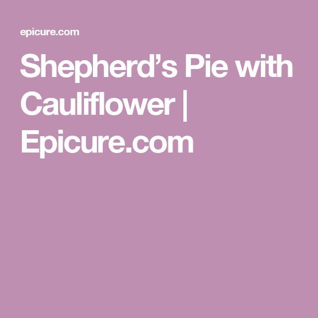 Shepherd's Pie with Cauliflower            Epicure.com