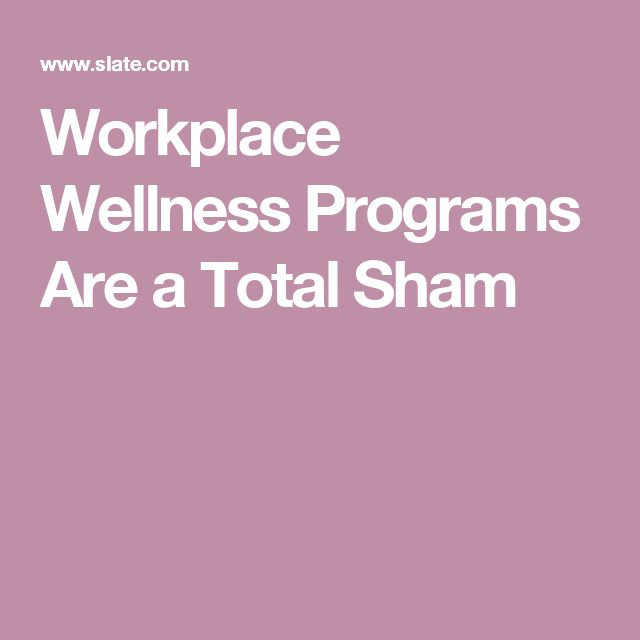Workplace Wellness Programs Are a Total Sham