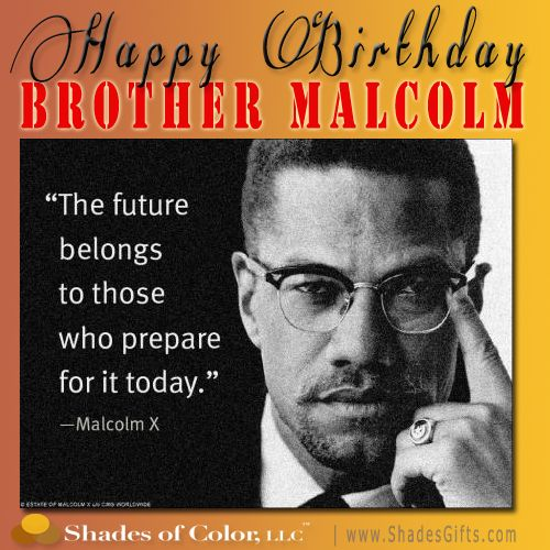 #BlackHistory: We salute Malcolm X on what would have been his 89th birthday!! #MalcolmX  Share your favorite quote - let's let his legacy live on!!