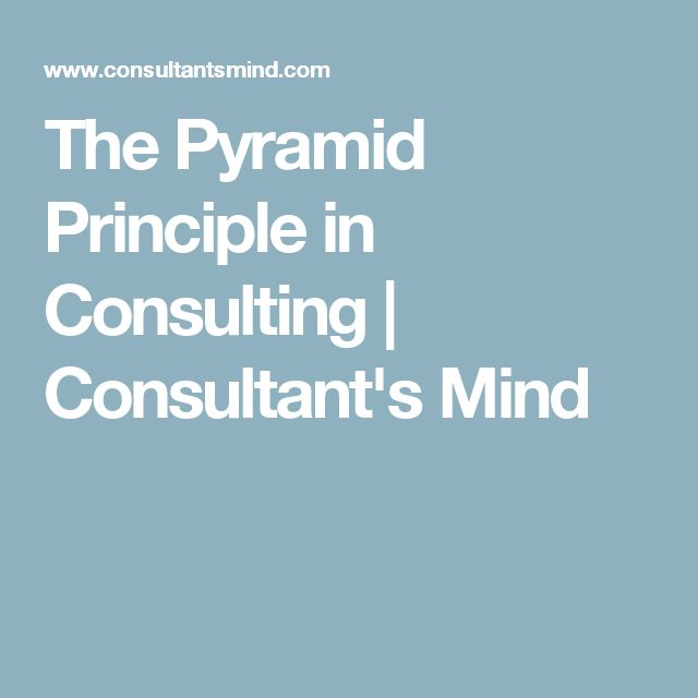 The Pyramid Principle in Consulting | Consultant's Mind