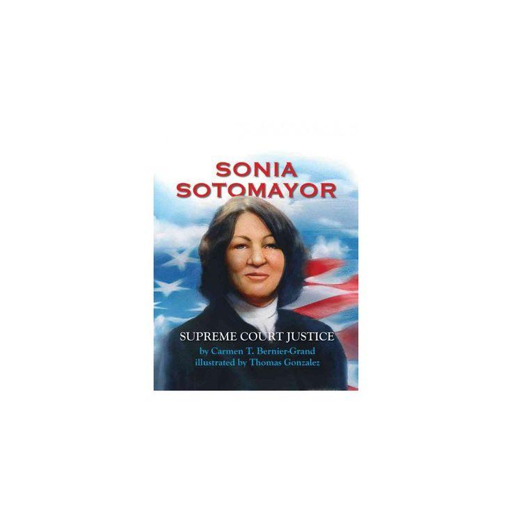 Sonia Sotomayor : Supreme Court Justice (Reprint) (Paperback) (Carmen T. Bernier-Grand)