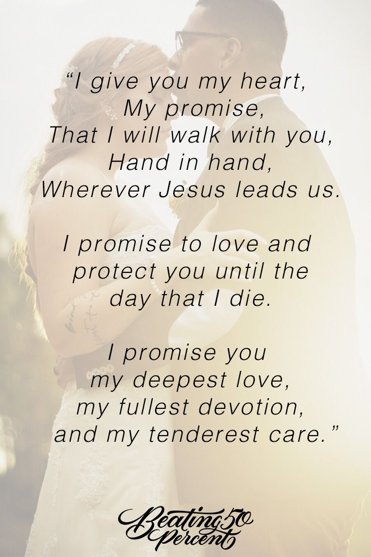 I promise to you my life as a loving and faithful husband.