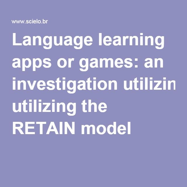 Language learning apps or games: an investigation utilizing the RETAIN model