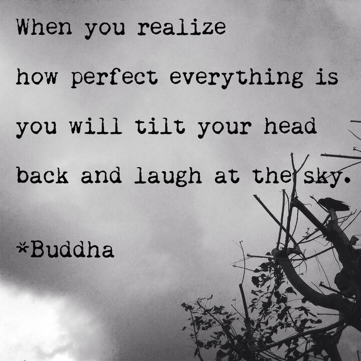 """""""Cuando te das cuenta lo perfecto que es todo inclinarás la cabeza hacia atrás y…"""